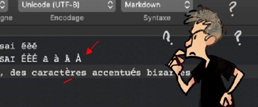 Comment résoudre les problèmes de lettres mal accentuées dans des textes sous macOS